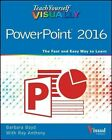 Teach Yourself Visually PowerPoint 2016 by William Wood, Ray Anthony, Barbara Boyd (Paperback, 2015)