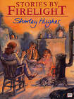 Stories By Firelight by Shirley Hughes (Paperback, 1995)