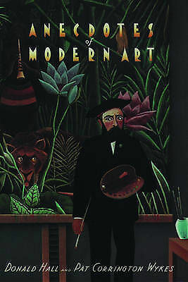 Anecdotes of Modern Art: From Rousseau to Warhol