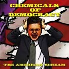 Chemicals Of Democracy The American Scream