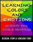Learning Colors and Emotions: Activity for Kids and Mothers by Lokesh Todi, Rekha Todi (Paperback / softback, 2014)