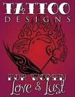 Tattoo Designs for Women (Love & Lust) by Speedy Publishing LLC (Paperback / softback, 2014)