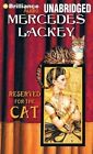 Reserved for the Cat by Mercedes Lackey (CD-Audio, 2014)