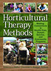 Horticultural Therapy Methods: Connecting People and Plants in Health Care, Human Services, and Therapeutic Programs by Taylor & Francis Ltd (Hardback, 2006)