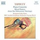 Michael Tippett - Sir : Piano Concerto; Ritual Dances from The Midsummer Marriage (1999)