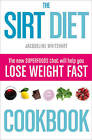 The Sirt Diet Cookbook by Jacqueline Whitehart (Paperback, 2015)