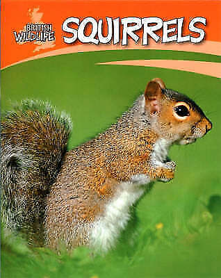 Squirrels (British Wildlife) by Morgan, Sally