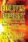 Forever Different: A True Story of a Burn Victim's Survival and Perseverance by Scott M Garrett (Hardback, 2013)