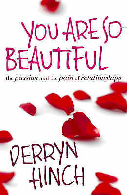1 of 1 - You are So Beautiful: The Pleasure and Pain of Relationships by Derryn Hinch PB