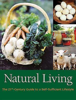 1 of 1 - Natural Living: The 21st-Century Guide to a Sustainable Lifestyle, Wright, Liz,