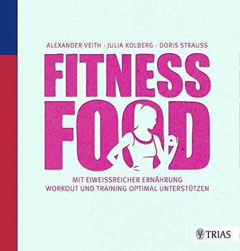 1 von 1 - Buch Fitness-Food: Mit eiweißreicher Ernährung Workout und Training optimal unte