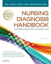 Nursing Diagnosis Handbook : An Evidence-Based Guide to Planning Care by Mary Beth Flynn Makic, Betty J. Ackley and Gail B. Ladwig (2016, Paperback)