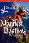 Manifest Destiny [The Matchmaker 3] by Gracie C McKeever (Paperback / softback, 2008)