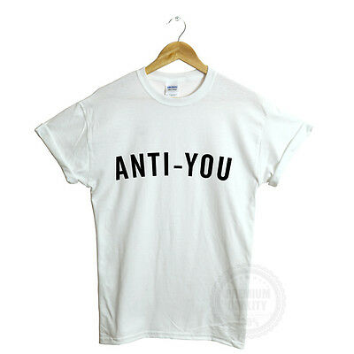 ANTI YOU T SHIRT TOP SLOGAN LOVE HATE DOPE TUMBLR BLOGGER NEW GIFT