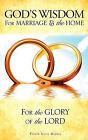 God's Wisdom for Marriage & the Home by Pastor Scott Markle, Scott Markle (Paperback / softback, 2010)