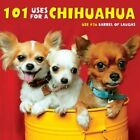 101 Uses for a Chihuahua by Willow Creek Press (Hardback, 2014)