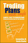 Trading Plans Made Simple: A Beginner's Guide to Planning for Trading Success by Davin Clarke, Jacqueline Clarke (Paperback, 2011)