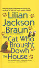 The Cat Who Brought Down the House by Lilian Jackson Braun (Hardback, 2003)
