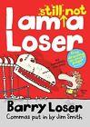 Barry Loser: I am Still Not a Loser von Jim Smith und Barry Loser (2013, Taschenbuch)