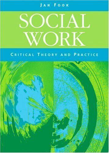 Social Work: Critical Theorie Und Praxis Taschenbuch Januar Fook