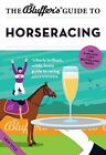The Bluffer's Guide to Horseracing by David Ashforth (Paperback, 2015)