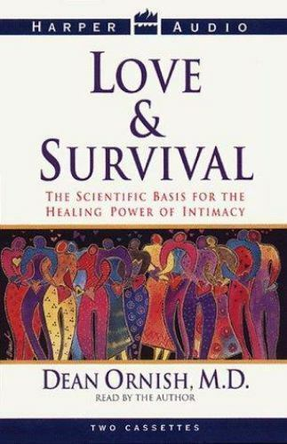 Love And Survival: The Scientific Basis for the Healing Power of Intimacy (Cass