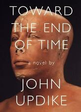 Toward the End of Time by John Updike (1997, Hardcover)