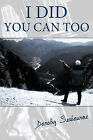 I Did: You Can Too by Dorothy Seabourne (Paperback, 2010)
