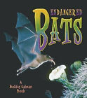 Endangered Bats by Bobbie Kalman, Kristina Lundblad (Paperback, 2006)