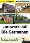 Lernwerkstatt Die Germanen (Sekundarstufe) von Wolfgang Wertenbroch (2014, Taschenbuch)