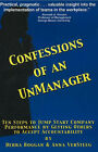 Confessions of an UnManager: Ten Steps to Jump Start Company Performance by Getting Others to Accept Accountability by Debra Boggan, Anna VerSteeg (Paperback, 2004)