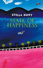 State of Happiness by Stella Duffy (Hardback, 2004)