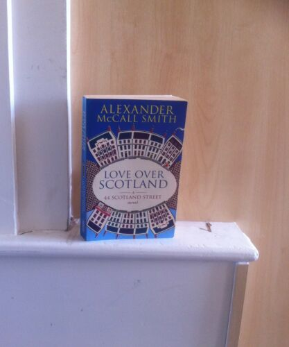 1 of 1 - Love over Scotland; by Alexander McCall Smith
