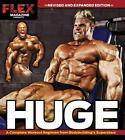 Huge: A Complete Workout Regimen from Bodybuilding's Superstars von Flex Magazine (2010, Taschenbuch)