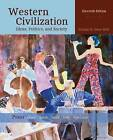 Western Civilization: Ideas, Politics, and Society, Volume II: From 1600 by Margaret Jacob, Jonathan Daly, Marvin Perry, James Jacob, Theodore H. Von Laue, Myrna Chase (Paperback, 2014)