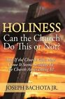 Holiness Can The Church Do This or Not? 9780595529469 by Joseph Thoma Bachota