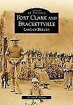 Images of America: Fort Clark and Brackettville : Land of Heroes (2002)