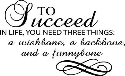 To Succeed in life Three things Decor vinyl wall decal quote sticker Inspiration