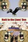 Haiti in The Lions' Den 9781481741507 by Daniel Brice Paperback
