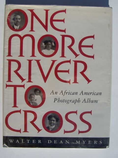 One More River to Cross : An African American Photograph Album Walter Dean Myers
