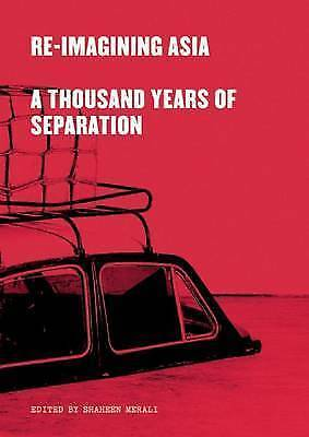 Re-imagining Asia: A Thousand Years of Separation, , New Book