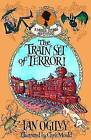 The Train Set of Terror! - A Measle Stubbs Adventure by Ian Ogilvy (Paperback, 2010)