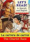 La Carrera De Carros: The Chariot Race by Lynne Benton (Paperback, 2009)