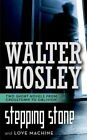 Stepping Stone / Love machine:Crosstown to Oblivion by Walter Mosley (Paperback, 2014)