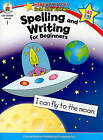 Spelling and Writing for Beginners Grade 1 by Carson Dellosa Publishing Company (Paperback / softback, 2010)