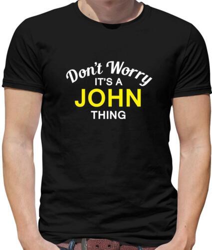 Surname Family Custom Don/'t Worry It/'s a JOHN Thing Mens T-Shirt Name