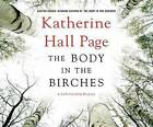 The Body in the Birches by Katherine Hall Page (CD-Audio, 2015)