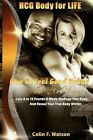 Hcg Body for Life: How to Feel Good Naked in 26 Days by Colin F Watson (Paperback / softback, 2012)