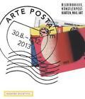 Arte Postale. Bilderbriefe, Künstlerpostkarten, Mail Art von Eva-Maria Barkhofen, Wolfgang Trautwein, Conny Becker, Petra Albrecht und Klaus Staeck (2013, Taschenbuch)