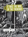 It Was the War of the Trenches by Jacques Tardi (2010, Hardcover)